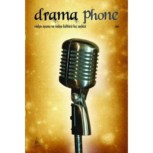 Drama Phone - 2009 Radyo Oyunu ve Radyo Kültürü Kış Seçkisi