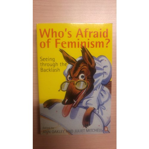 Who's Afraid of Feminism - Seeing through of the Backlash