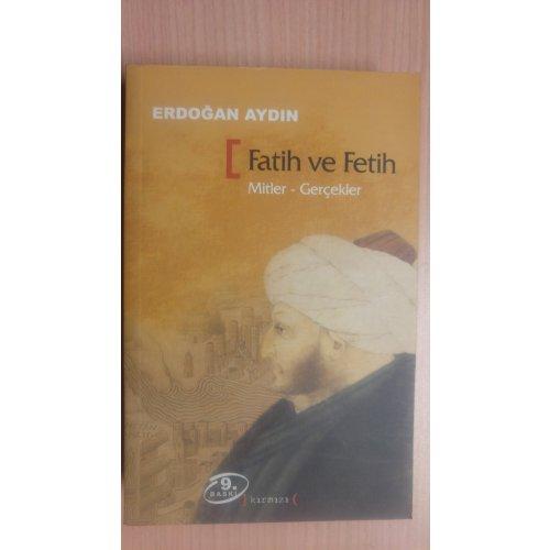 Fatih ve Fetih / Mitler-Gerçekler