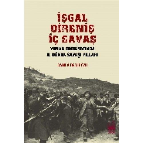 İşgal Direniş İç Savaş - Yunan Edebiyatında 2. Dünya Savaşı Yılları