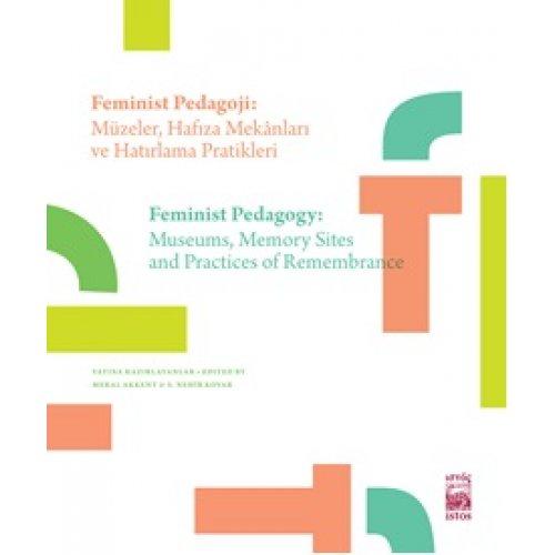 Feminist Pedagoji - Müzeler Hafıza Mekanları Ve Hatırlama Pratikleri