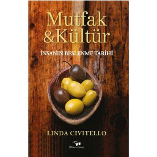 Mutfak ve Kültür - İnsanın Beslenme Tarihi