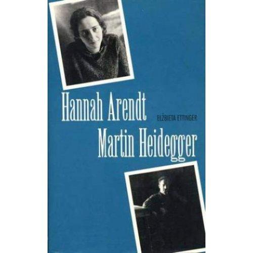 Hannah Arendt – Martin Heidegger