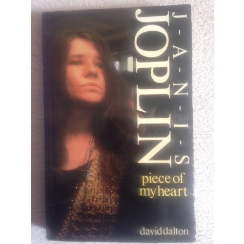Piece of My Heart – The Life, Times and Legend of Janis Joplin