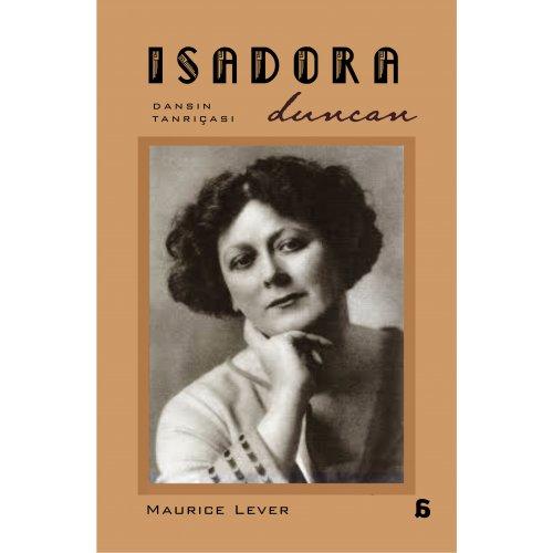 Isadora Duncan - Dansın Tanrıçası