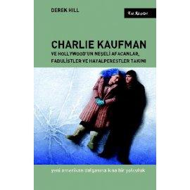 Charlie Kaufman ve Hollywood'un Neşeli Afacanlar, Fabulistler ve Hayalperestler Takımı - Yeni Amerikan Dalgasına Kısa Bir Yolculuk