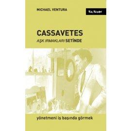 Cassavetes - Aşk Irmakları Setinde