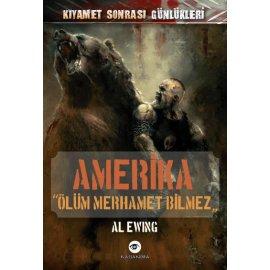 Amerika - Ölüm Merhamet Bilmez / Kıyamet Sonrası Günlükleri