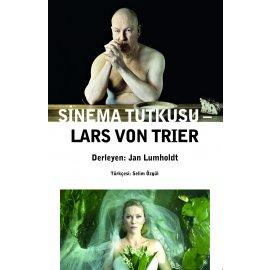 Sinema Tutkusu - Lars von Trier