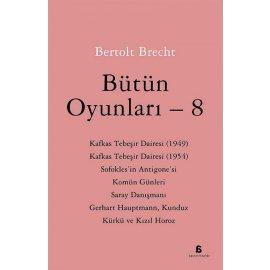 Bütün Oyunları 8 - Bertolt Brecht