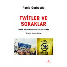 Twitler ve Sokaklar - Sosyal Medya ve Günümüzün Eylemciliği