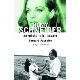 Romy Schneider - Aktrisin İkili Hayatı