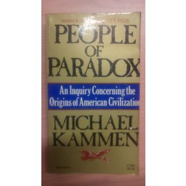 People of Paradox - An Inquiry Concerning the Origins of American Civilixation