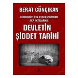 Devletin Şiddet Tarihi - Cumhuriyet'in Kuruluşundan AKP İktidarına