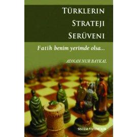 Türklerin Strateji Serüveni - Fatih Benim Yerimde Olsa