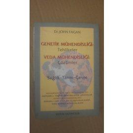Genetik Mühendisliği: Tehlikeler Veda Mühendisliği: Çözümler - Sağlık - Tarım - Çevre