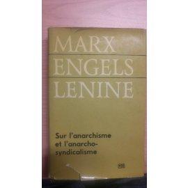 Sur l'Anarchisle et l'Anarcho-Syndicalisme