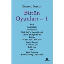 Bütün Oyunları 1 - Bertolt Brecht