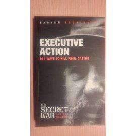 Executive Action - 634 Ways to Kill Fidel Castro