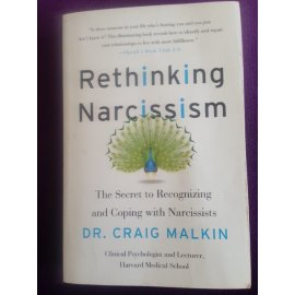 Rethinking Narcissism - The Secret to Recognizing and Coping with Narcisissts