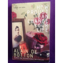 How Proust Can Change Your Life PROUST CAN CHANGE YOUR LIFE