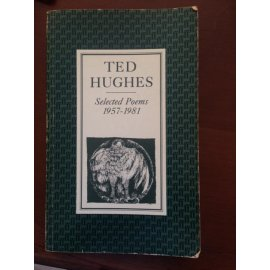Ted Hughes - Selected Poems, 1957-1981