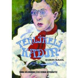 Tehlikeli Kadın - Emma Goldman'ın Çizgi Biyografisi