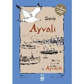 Ayvali, Dört Yazar Üç Kuşak İki Yaka Ayvalık