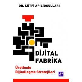 Dijital Fabrika - Üretimde Dijitalleşme Stratejileri
