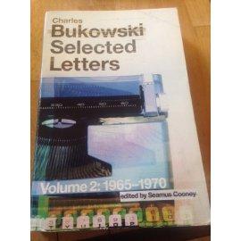 Charles Bukowski – Selected Letters, Volume 2, 1965-1970