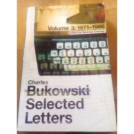 Charles Bukowski – Selected Letters, Volume 3, 1971-1986