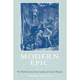 Modern Epic – The World Sysem from Goethe to Garcia Marquez