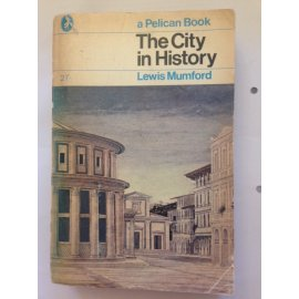 The City in History – Its Origins, Its Transformations, and Its Prospects