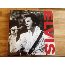 Elvis – The Illustrated Biography