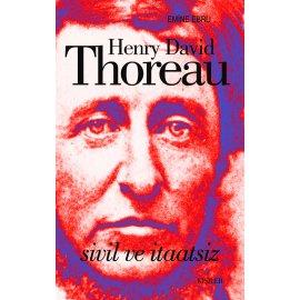 Henry David Thoreau: Sivil ve İtaatsiz