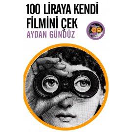 100 Liraya Kendi Filmini Çek